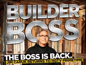Jim Caruk, Builder Boss Advertisement